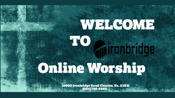 Ironbridge Church Online Worship